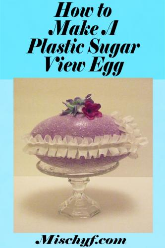 How to make a Plastic Sugar View Egg.